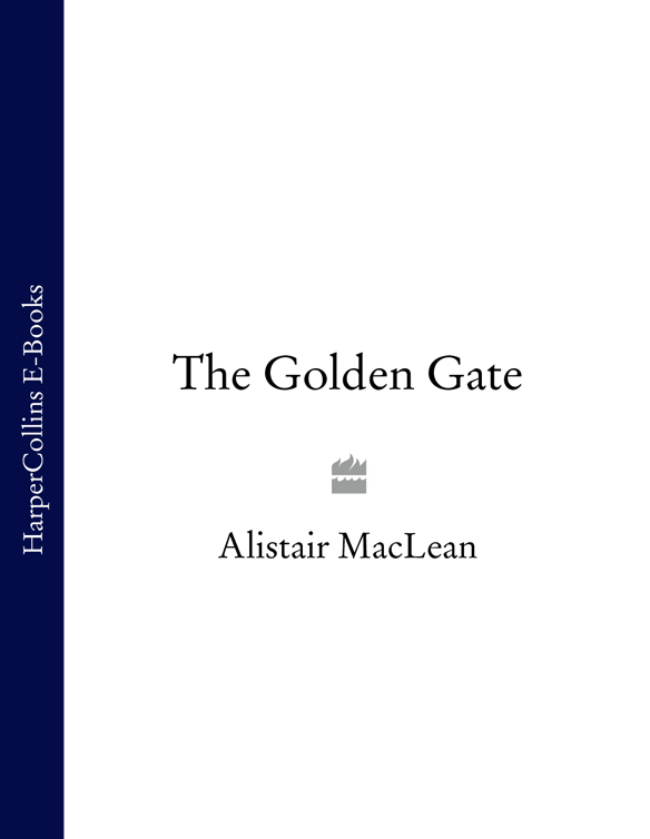Alistair MacLean The Golden Gate цена 2017
