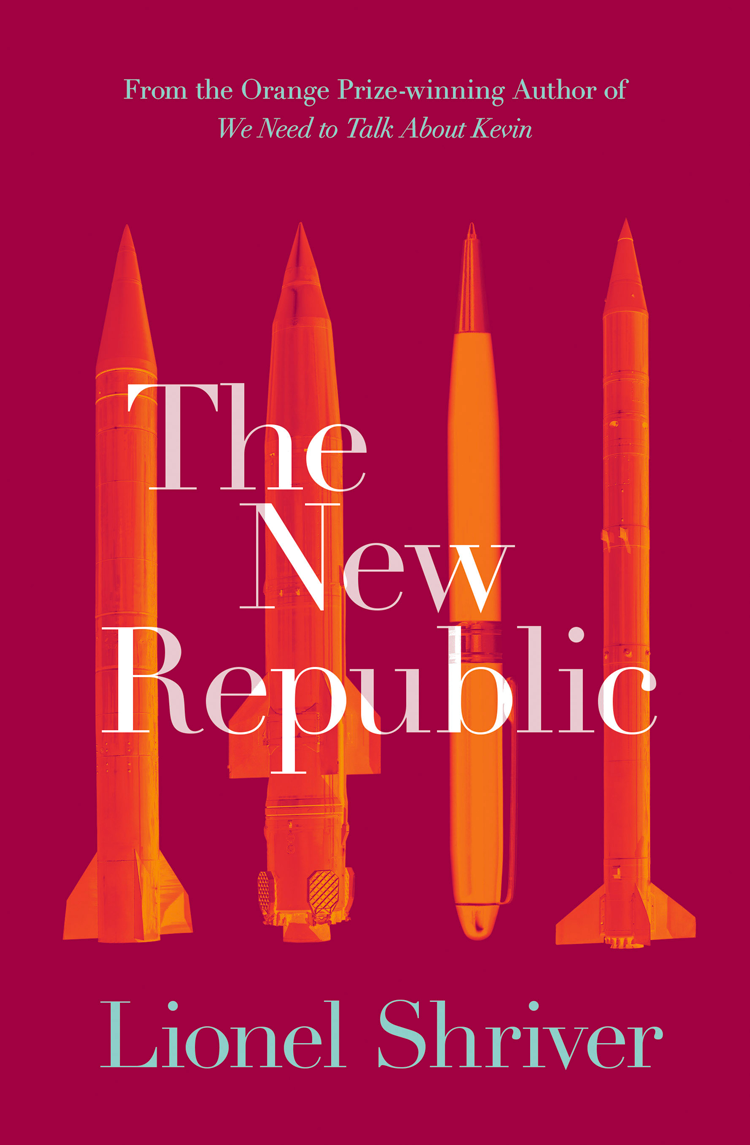 Lionel Shriver The New Republic lionel shriver the female of the species