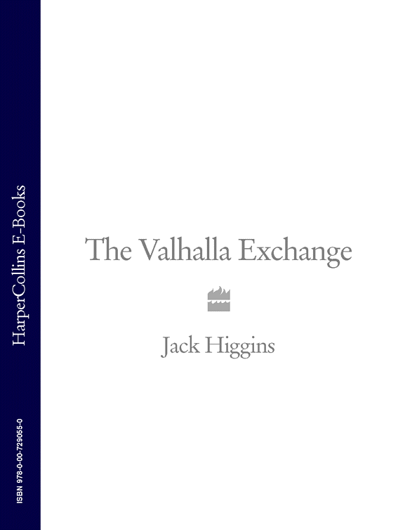 Jack Higgins The Valhalla Exchange