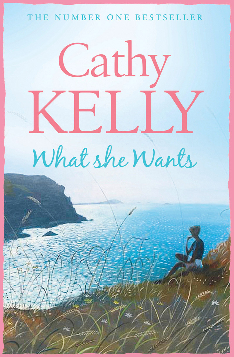 Cathy Kelly What She Wants cathy kelly cathy kelly 3 book collection 1 lessons in heartbreak once in a lifetime homecoming