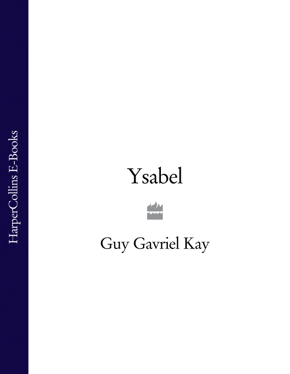 Guy Gavriel Kay Ysabel guy gavriel kay ysabel