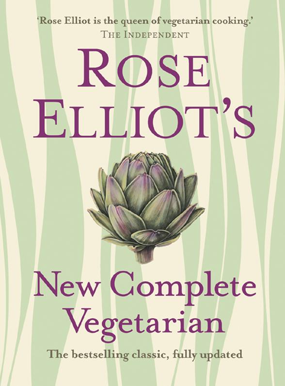 Rose Elliot Rose Elliot's New Complete Vegetarian