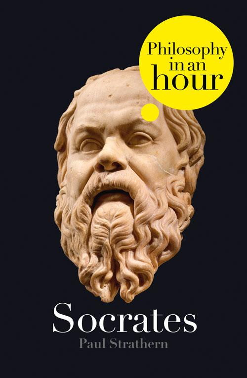 Paul Strathern Socrates: Philosophy in an Hour paul strathern machiavelli philosophy in an hour