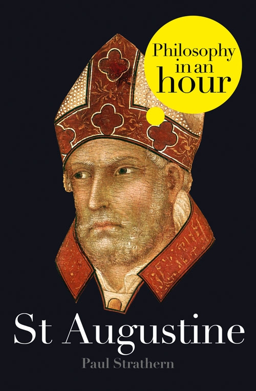 Paul Strathern St Augustine: Philosophy in an Hour m l abbé trochon general grant abroad a complete account of his famous trip around the world the countries visited by general grant the attentions shown him the conversations and many personal anecdotes