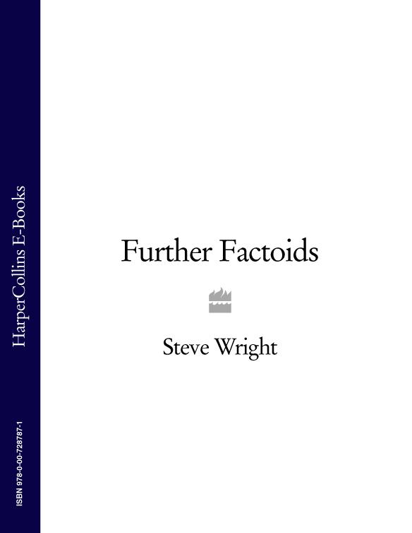 Steve Wright Steve Wright's Further Factoids