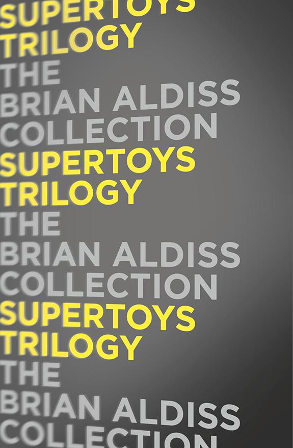 Brian Aldiss Supertoys Trilogy цена и фото