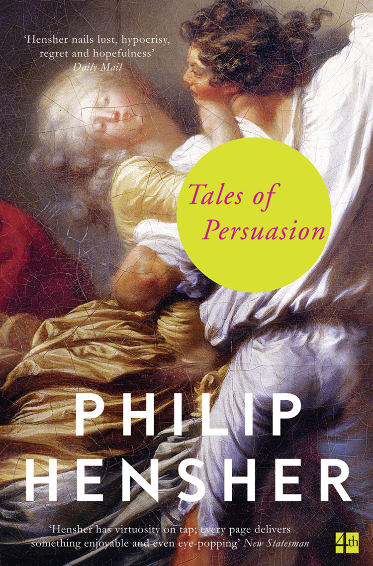 Philip Hensher Tales of Persuasion philip hensher scenes from early life