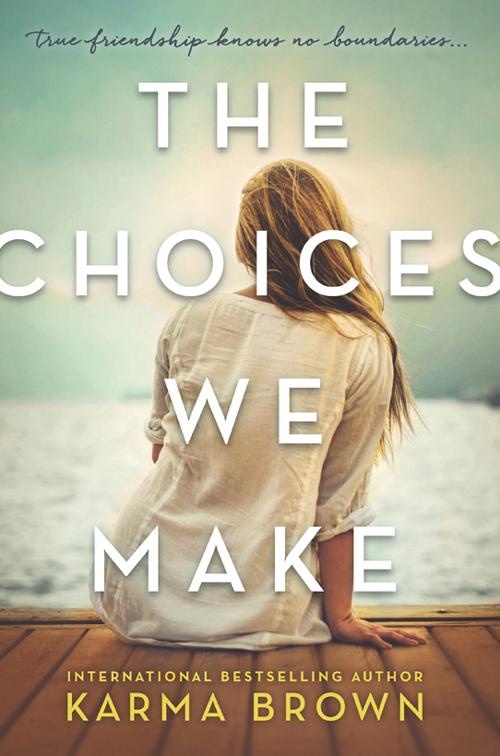 Karma Brown The Choices We Make life choices
