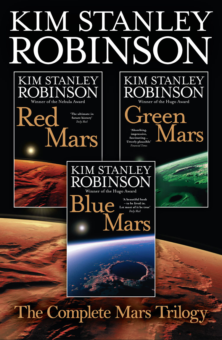 Kim Stanley Robinson The Complete Mars Trilogy: Red Mars, Green Mars, Blue Mars поло print bar discover mars