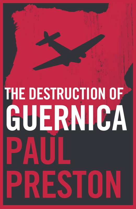 Paul Preston The Destruction of Guernica цена
