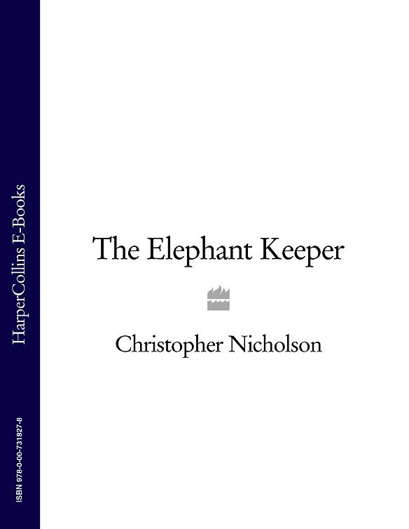 Christopher Nicholson The Elephant Keeper цена в Москве и Питере