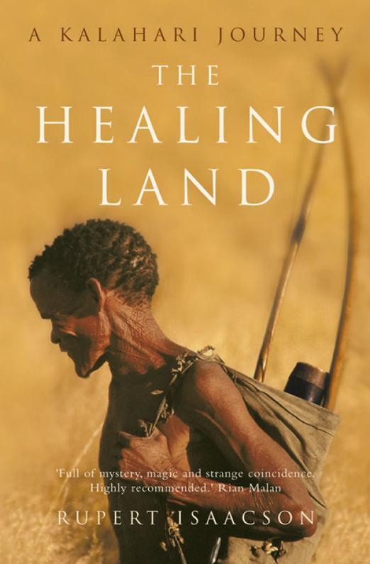Rupert Isaacson The Healing Land: A Kalahari Journey journey zomato