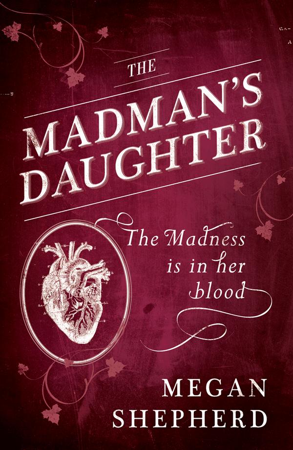 Megan Shepherd The Madman's Daughter цена и фото
