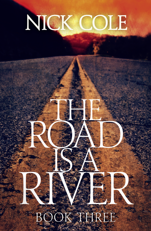 Nick Cole The Road is a River