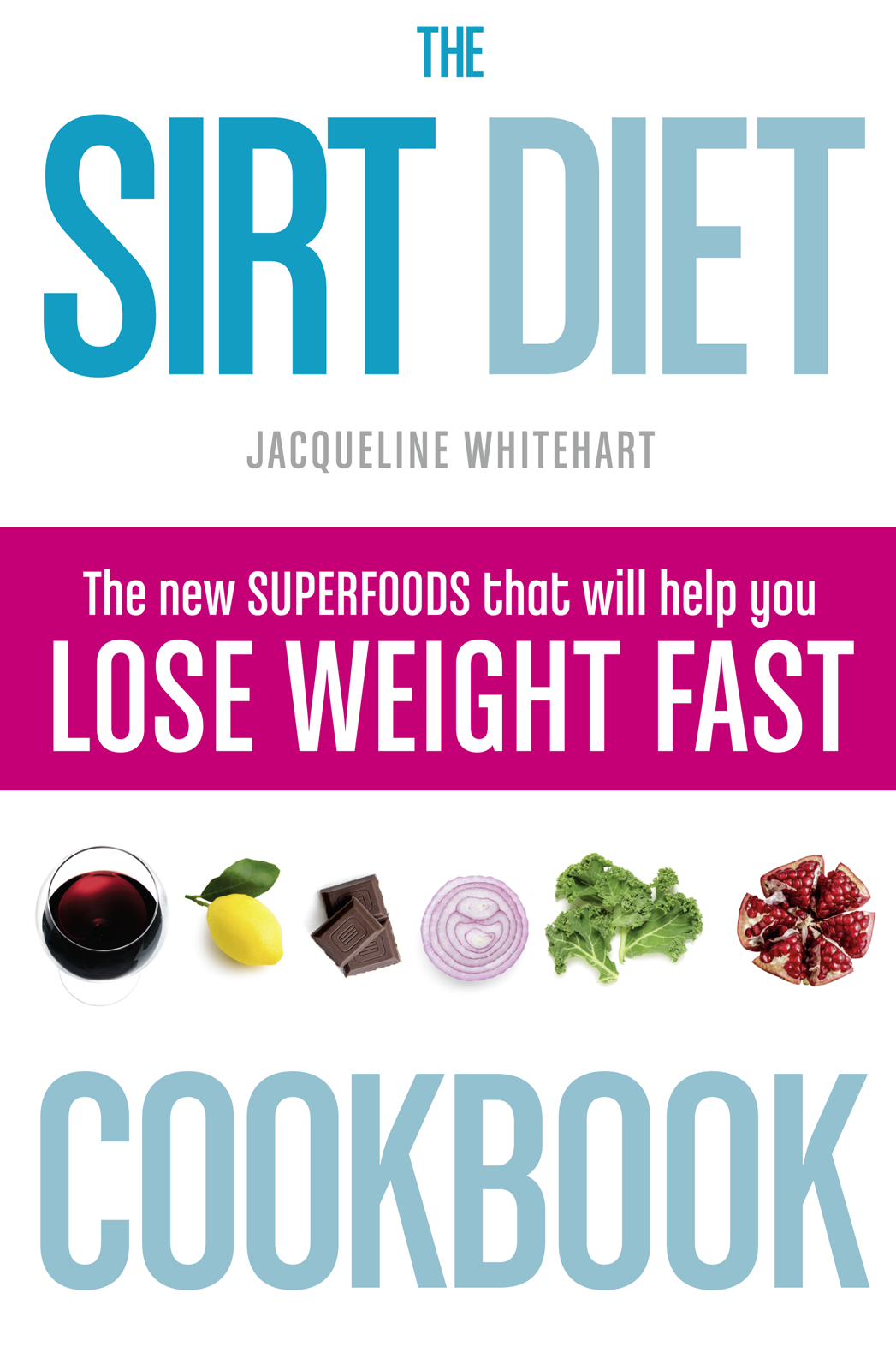 Jacqueline Whitehart The Sirt Diet Cookbook the reverse diet