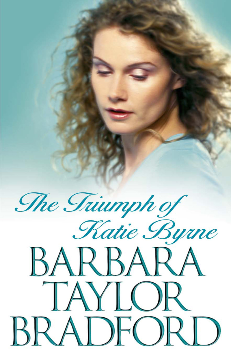 Barbara Taylor Bradford The Triumph of Katie Byrne