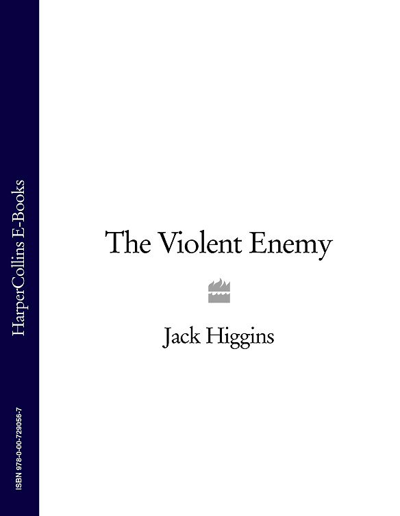 Jack Higgins The Violent Enemy