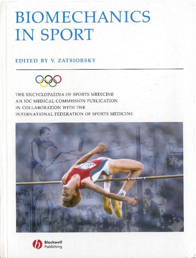 Vladimir Zatsiorsky Biomechanics in Sport: Performance Enhancement and Injury Prevention marcelo epstein the elements of continuum biomechanics