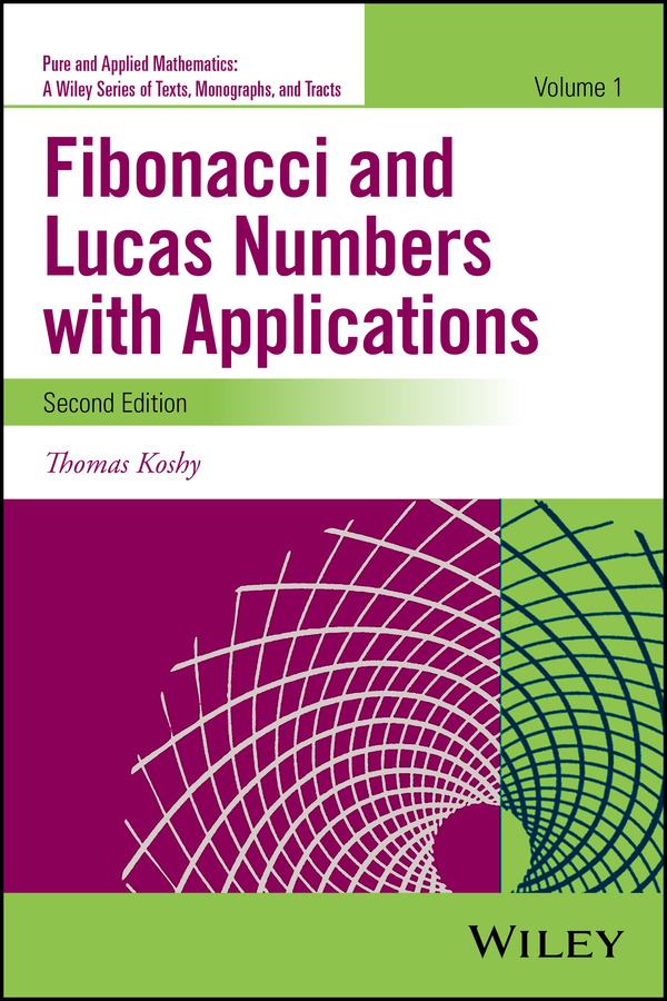 Thomas Koshy Fibonacci and Lucas Numbers with Applications, Volume 1