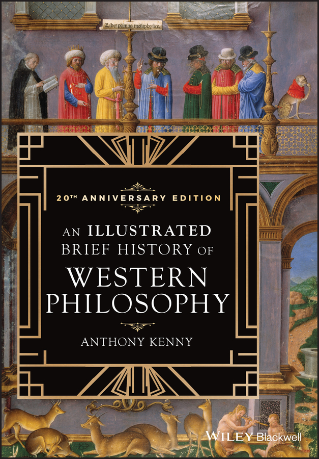 Anthony Kenny An Illustrated Brief History of Western Philosophy, 20th Anniversary Edition