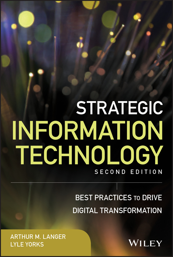 Lyle Yorks Strategic Information Technology. Best Practices to Drive Digital Transformation mohan nair strategic business transformation the 7 deadly sins to overcome