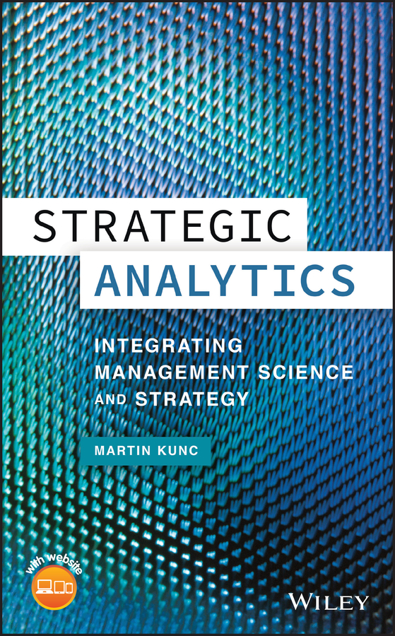 Martin Kunc Strategic Analytics. Integrating Management Science and Strategy strategic alliances in the software industry