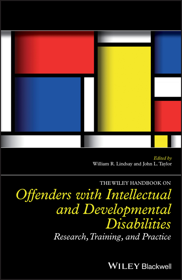 William Lindsay R. The Wiley Handbook on Offenders with Intellectual and Developmental Disabilities. Research, Training, and Practice americans with disabilities act handbook 3e 3v set