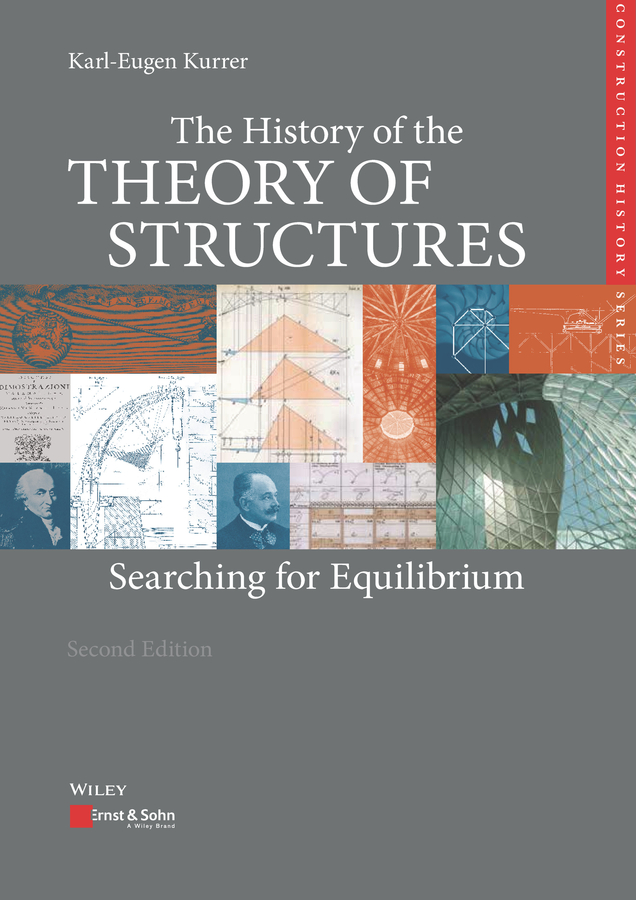 Ekkehard Ramm The History of the Theory of Structures. Searching for Equilibrium searching for tilly