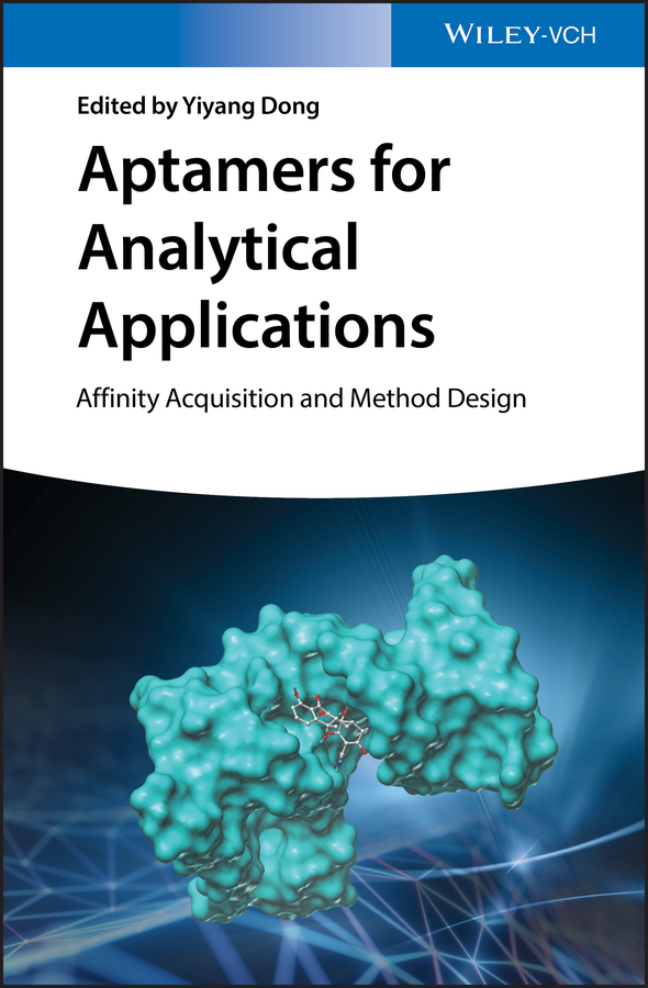 Yiyang Dong Aptamers for Analytical Applications. Affinity Acquisition and Method Design michael fitzgerald building b2b applications with xml a resource guide