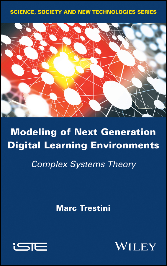 Marc Trestini Modeling of Next Generation Digital Learning Environments. Complex Systems Theory