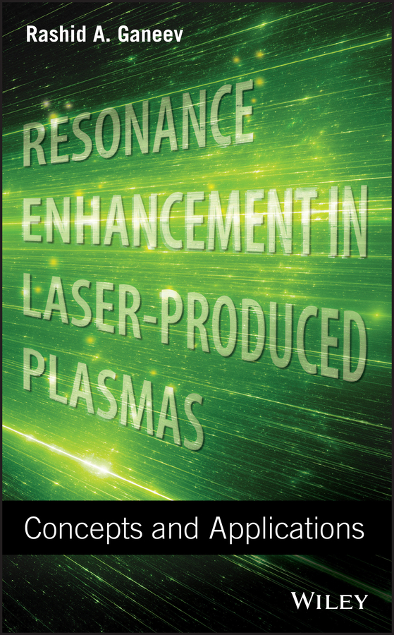 Rashid Ganeev A. Resonance Enhancement in Laser-Produced Plasmas. Concepts and Applications