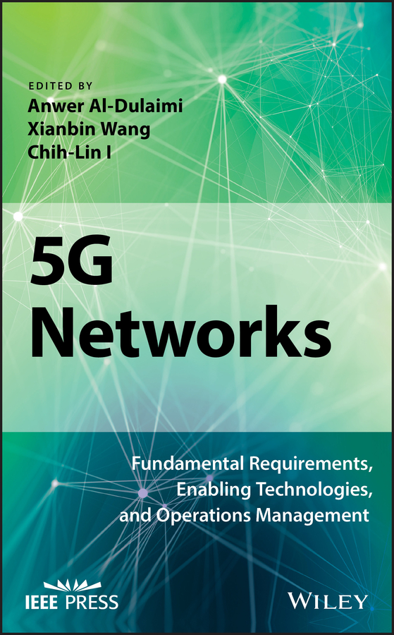 цена на Anwer Al-Dulaimi 5G Networks. Fundamental Requirements, Enabling Technologies, and Operations Management