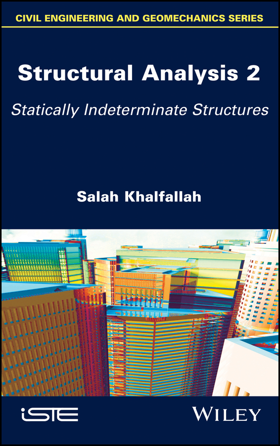 Salah Khalfallah Structural Analysis 2. Statically Indeterminate Structures abdelrady okasha elnady and hani negm analysis of composite shell structures using chebyshev series