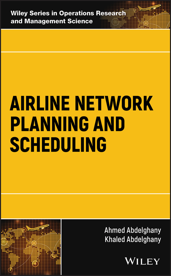 Ahmed Abdelghany Airline Network Planning and Scheduling cinar ahmed acki indische tage