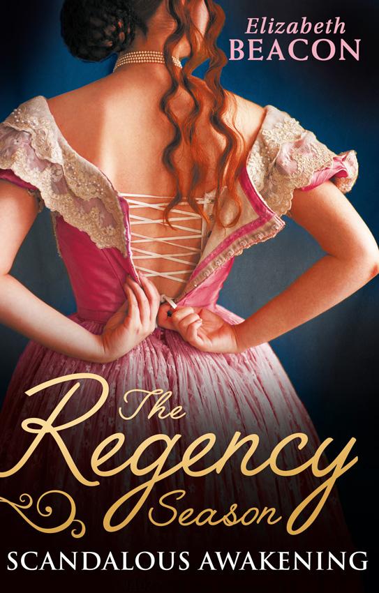 Elizabeth Beacon The Regency Season: Scandalous Awakening: The Viscount's Frozen Heart / The Marquis's Awakening цена и фото