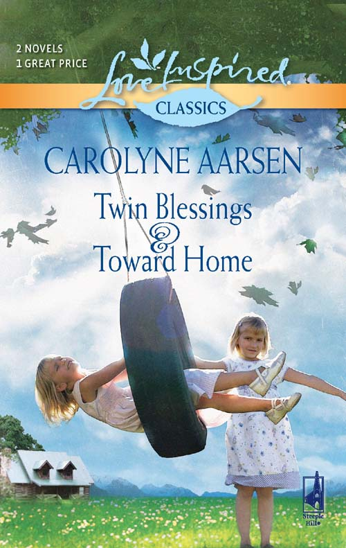 Carolyne Aarsen Twin Blessings and Toward Home: Twin Blessings / Toward Home
