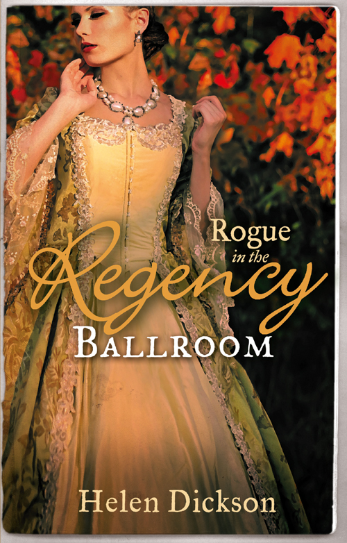 Helen Dickson Rogue in the Regency Ballroom: Rogue's Widow, Gentleman's Wife / A Scoundrel of Consequence scoundrel