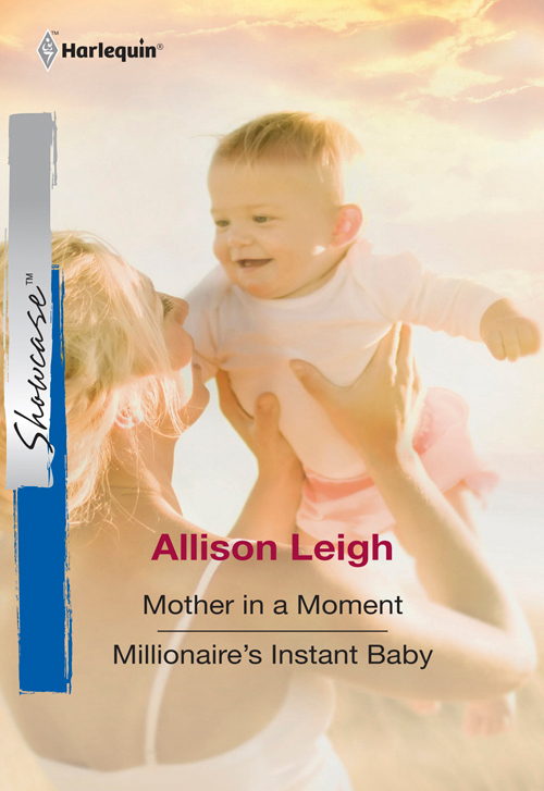 Allison Leigh Mother In A Moment: Mother In A Moment / Millionaire's Instant Baby allison leigh mother in a moment mother in a moment millionaire s instant baby