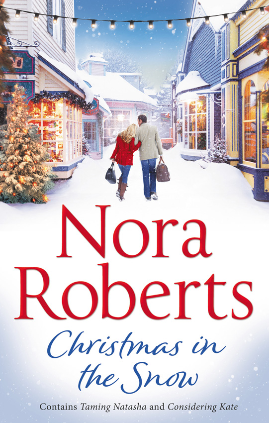 Nora Roberts Christmas In The Snow: Taming Natasha / Considering Kate цена
