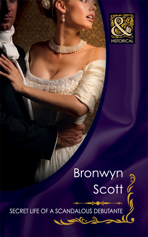 Bronwyn Scott Secret Life of a Scandalous Debutante beneath the veil lies a hidden secret