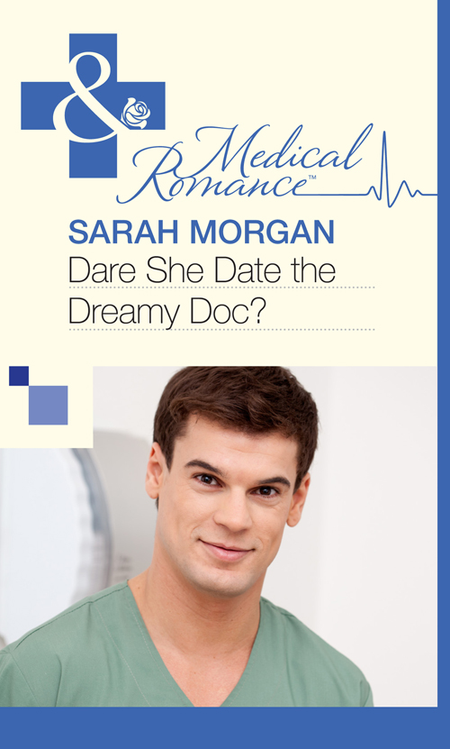 Sarah Morgan Dare She Date the Dreamy Doc? sarah morgan the midwife s child