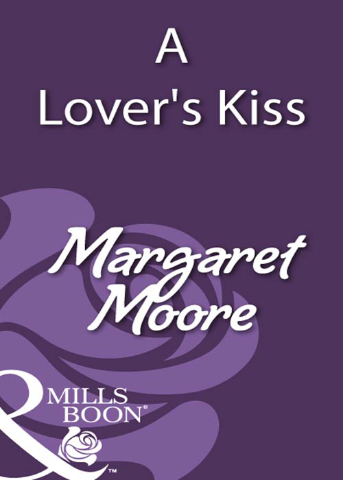 Margaret Moore A Lover's Kiss margaret moore the welsh lord s mistress