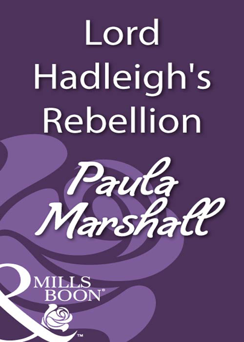 Paula Marshall Lord Hadleigh's Rebellion whom to marry
