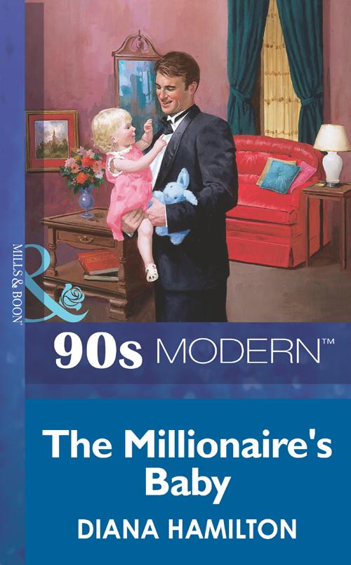 Diana Hamilton The Millionaire's Baby donna clayton the nanny s plan