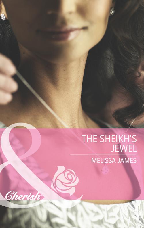 Melissa James The Sheikh's Jewel