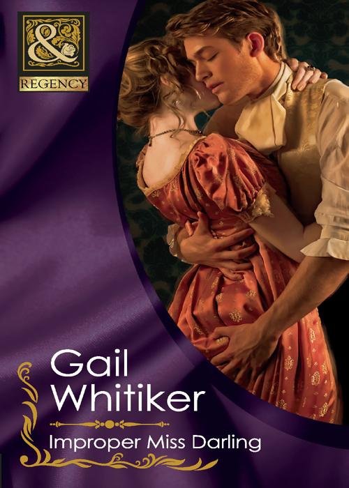 Gail Whitiker Improper Miss Darling emma blooms at last