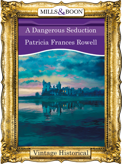 Patricia Rowell Frances A Dangerous Seduction patricia rowell frances a dangerous seduction