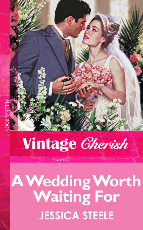 Jessica Steele A Wedding Worth Waiting For grace green a husband worth waiting for