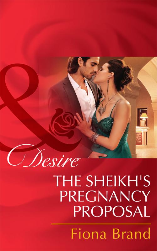 Fiona Brand The Sheikh's Pregnancy Proposal michelle douglas sarah and the secret sheikh