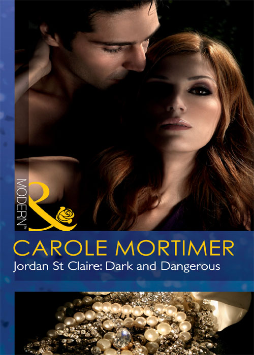 Carole Mortimer Jordan St Claire: Dark and Dangerous carole mortimer the yuletide engagement